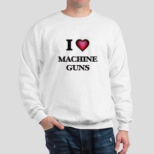 I Love Machine Guns Sweatshirt