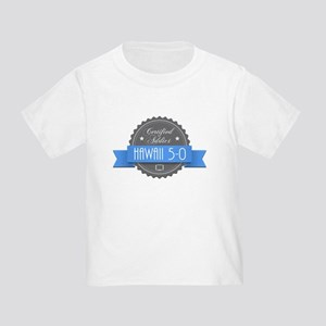 Certified Hawaii 5-0 Addict Infant/Toddler T-Shirt