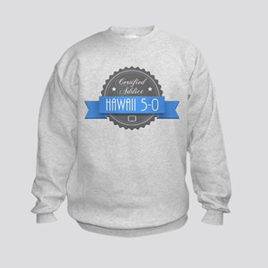 Certified Hawaii 5-0 Addict Kids Sweatshirt