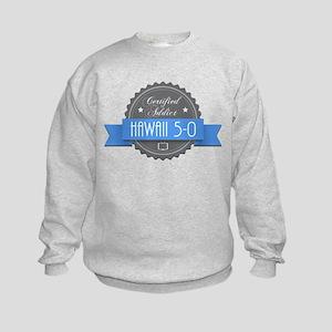 Certified Hawaii 5-0 Addict Kids Sweatshirt
