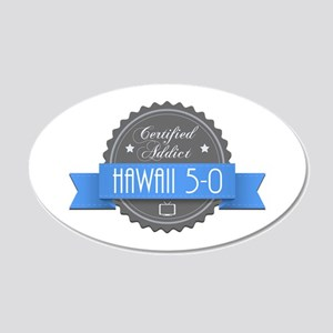 Certified Hawaii 5-0 Addict 22x14 Oval Wall Peel