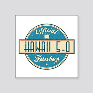 "Official Hawaii 5-0 Fanboy Square Sticker 3"" x 3"""