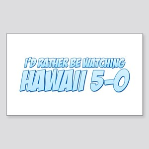 I'd Rather Be Watching Hawaii 5-0 Rectangle Sticke