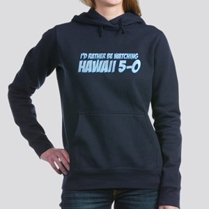 I'd Rather Be Watching Hawaii 5-0 Woman's Hooded S