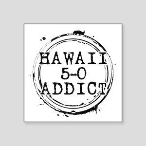 "Hawaii 5-0 Addict Stamp Square Sticker 3"" x 3"""