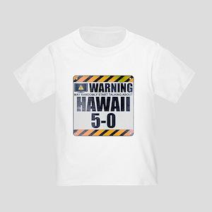 Warning: Hawaii 5-0 Infant/Toddler T-Shirt