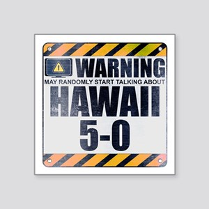 "Warning: Hawaii 5-0 Square Sticker 3"" x 3"""