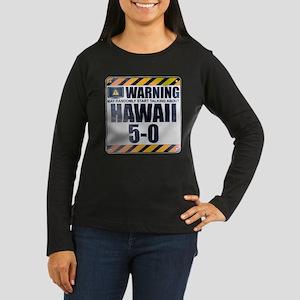 Warning: Hawaii 5-0 Women's Dark Long Sleeve T-Shi