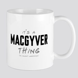 It's a MacGyver Thing Mugs