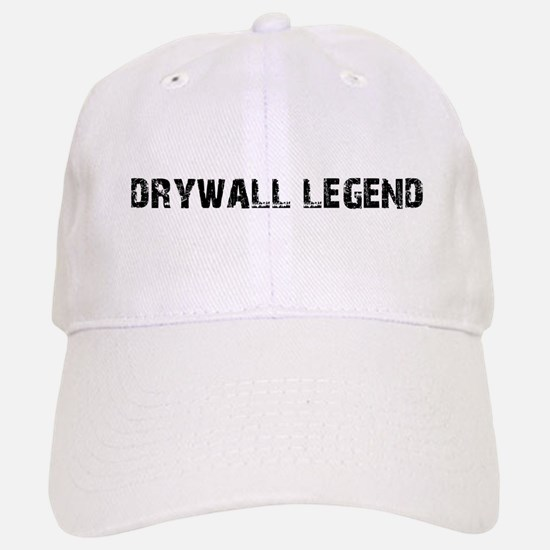 Drywall Legend Baseball Baseball Cap