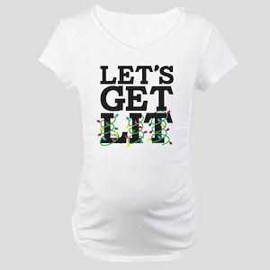 Lets Get Lit Maternity T-Shirt