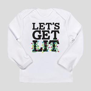 Lets Get Lit Long Sleeve Infant T-Shirt