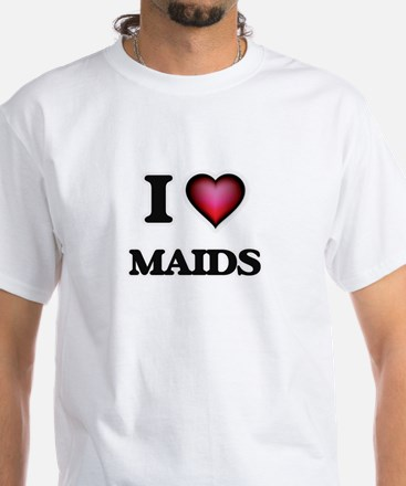 I Love Maids T-Shirt