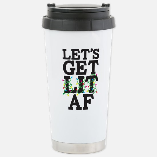Lets Get Lit AF Stainless Steel Travel Mug