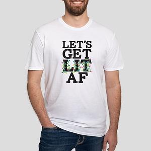 Lets Get Lit AF Fitted T-Shirt