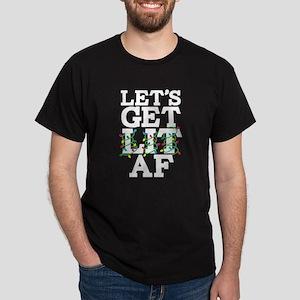 Lets Get Lit AF Dark T-Shirt