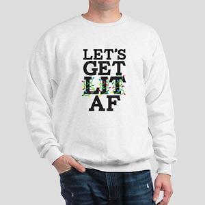 Lets Get Lit AF Sweatshirt