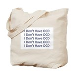 I Don't Have OCD Tote Bag