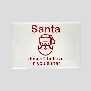 Santa Doesn't Believe Rectangle Magnet