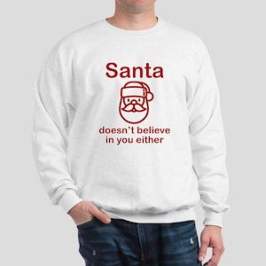 Santa Doesn't Believe Sweatshirt