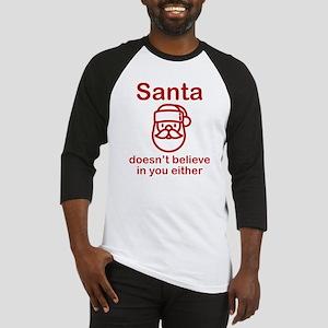 Santa Doesn't Believe Baseball Jersey