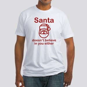 Santa Doesn't Believe Fitted T-Shirt
