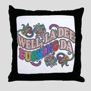 La Dee Da Throw Pillow