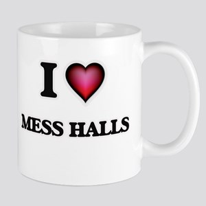 I Love Mess Halls Mugs