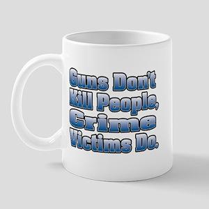 Guns Don't Kill People, Crime Victims Do. Mug