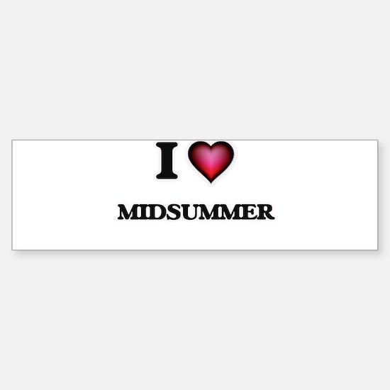 I Love Midsummer Bumper Bumper Bumper Sticker