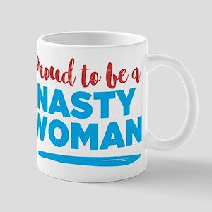 Proud Nasty Woman Mugs