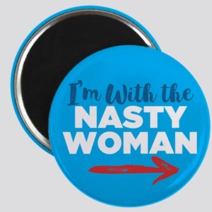 I'm With The Nasty Woman Magnets