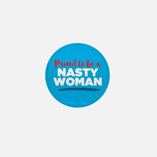 Proud Nasty Woman Mini Button