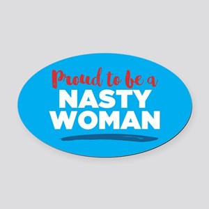 Proud Nasty Woman Oval Car Magnet