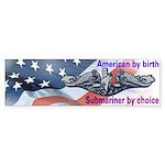 """Submariner by Choice"" Bumper Sticker"