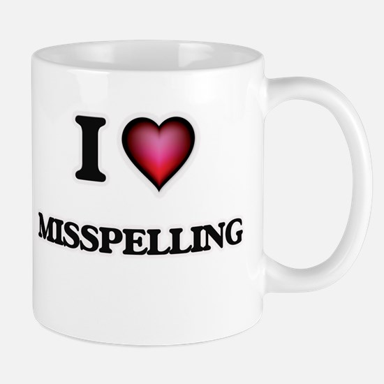 I Love Misspelling Mugs