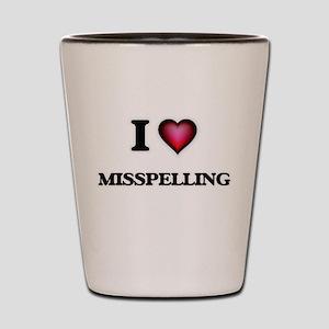 I Love Misspelling Shot Glass