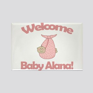 Welcome Baby Alana Rectangle Magnet