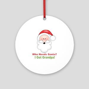 Santa I Got Grandpa Round Ornament