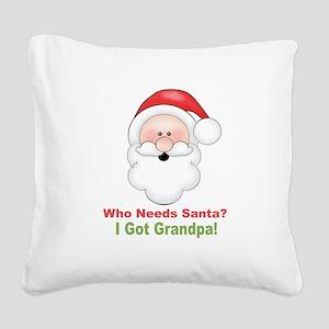 Santa I Got Grandpa Square Canvas Pillow