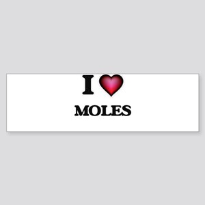 I Love Moles Bumper Sticker
