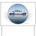 Krill America Yard Sign