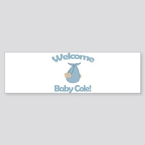 Welcome Baby Cole Bumper Sticker