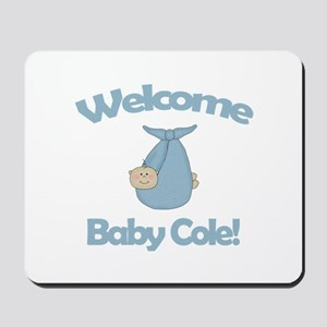 Welcome Baby Cole Mousepad