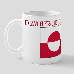 ID RATHER BE IN GREENLAND Mug