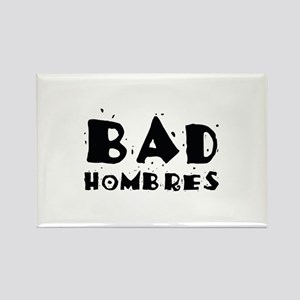 Bad Hombres Rectangle Magnet