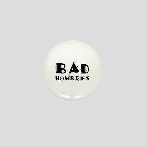 Bad Hombres Mini Button