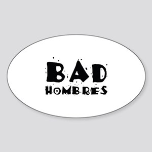 Bad Hombres Sticker (Oval)