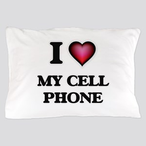I love My Cell Phone Pillow Case