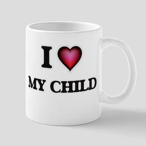 I love My Child Mugs